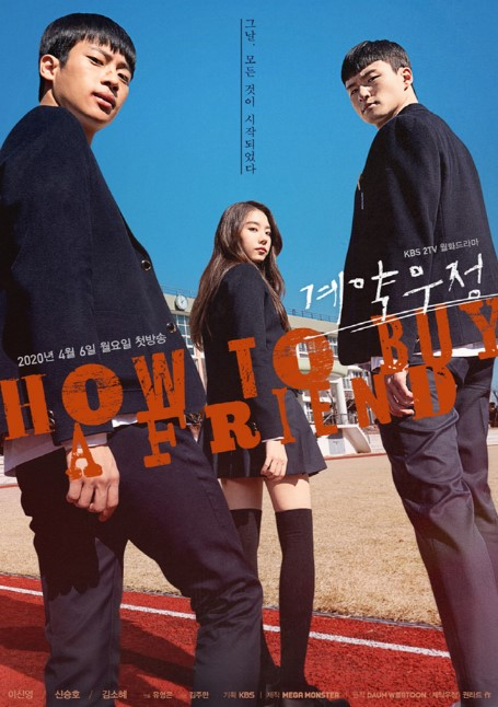 How to Buy a Friend cast: Lee Sin-Young, Shin Seung-Ho, Kim So-Hye. How to Buy a Friend Release Date: 8 April 2020. How to Buy a Friend Episodes: 8.