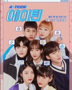 A-Teen 2 cast: Shin Ye Eun, Lee Na Eun, Shin Seung Ho. A-Teen 2 Release Date: 21 April 2019. A-Teen 2 episodes: 20.