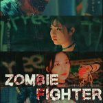 Zombie Fighter cast: Ha Joon Ho, Kim Dan Mi, Kim Yoo Jin. Zombie Fighter Release Date: 16 April 2020. Zombie Fighter.