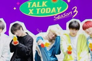 Talk X Today: Season 3 cast: Choi Beom Gyu, Choi Soo Bin, Huening Kai. Talk X Today: Season 3 Date: 17 August 2020. Talk X Today: Season 3 episodes: 7.