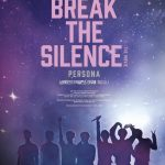 Break the Silence: The Movie cast: RM, Suga, Jin. Break the Silence: The Movie Date: 10 September 2020. Break the Silence: The Movie.