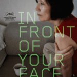 In Front of Your Face cast: Lee Hye Young, Kwon Hae Hyo, Kim Sae Byeok. In Front of Your Face Release Date: 21 October 2021. In Front of Your Face.